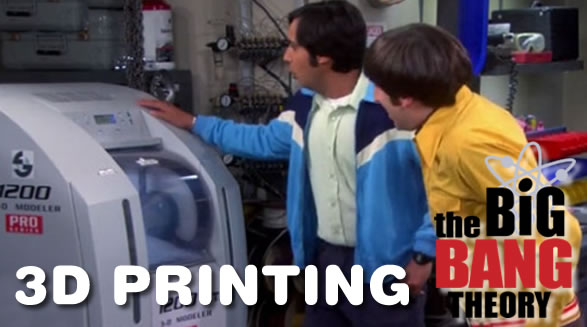Ink News - Big Bang Theory: The 3D Printing Episode